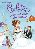 Carlotta 04: Carlotta - Internat und Prinzenball - Dagmar Hoßfeld