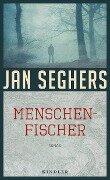 Menschenfischer - Jan Seghers