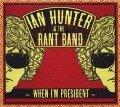 When I'm President - Ian & The Rant Band Hunter