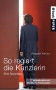 So regiert die Kanzlerin - Margaret Heckel