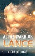 Alpha Warrior Lance - Kiera Douglas
