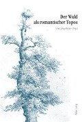 Der Wald als romantischer Topos -