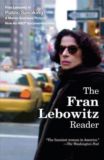 The Fran Lebowitz Reader - Fran Lebowitz