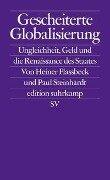 Gescheiterte Globalisierung - Heiner Flassbeck, Paul Steinhardt