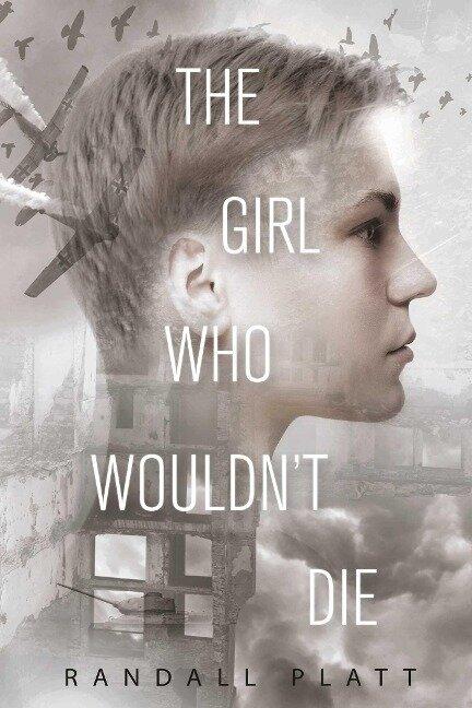 The Girl Who Wouldn't Die - Randall Platt