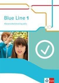 Blue Line 1. Klassenarbeitstraining aktiv! Ausgabe 2014 -