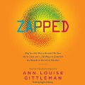 Zapped: Why Your Cell Phone Shouldn't Be Your Alarm Clock and 1,268 Ways to Outsmart the Hazards of Electronic Pollution - Ann Louise Gittleman Cns