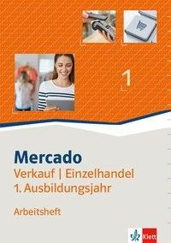 Mercado 1 Verkauf/Einzelhandel. Arbeitsheft 1. Ausbildungsjahr -