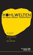 Hohlwelten - Les Terres Creuses - Hollow Earth -