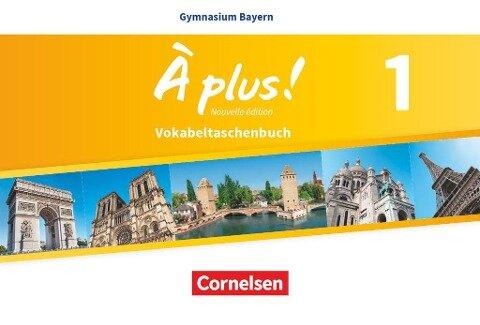À plus ! - Nouvelle édition - Bayern Band 1: 6. Jahrgangsstufe - Vokabeltaschenbuch -