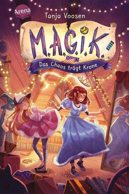 M.A.G.I.K. (2). Das Chaos trägt Krone - Tanja Voosen