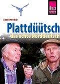 Reise Know-How Sprachführer Plattdüütsch - Das echte Norddeutsch - Hans-Jürgen Fründt, Hermann Fründt