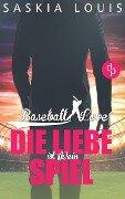 Die Liebe ist (k)ein Spiel (Liebe, Chick-Lit, Sports-Romance) - Saskia Louis