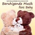 Beruhigende Musik fürs Baby 2 - Sanfte Klänge und Melodien für den erholsamen Schlaf - Electric Air Project