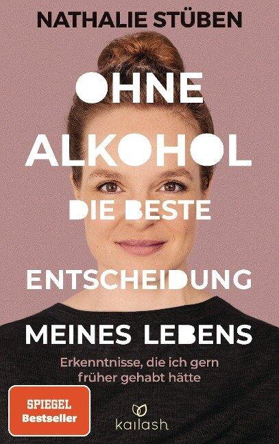 Ohne Alkohol: die beste Entscheidung meines Lebens - Nathalie Stüben