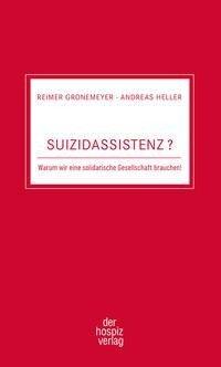 Suizidassistenz - Reimer Gronemeyer, Andreas Heller