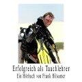 Erfolgreich als Tauchlehrer - Frank Hilsamer
