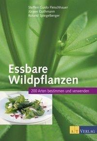 Essbare Wildpflanzen Ausgabe - Steffen Guido Fleischhauer, Jürgen Guthmann, Roland Spiegelberger