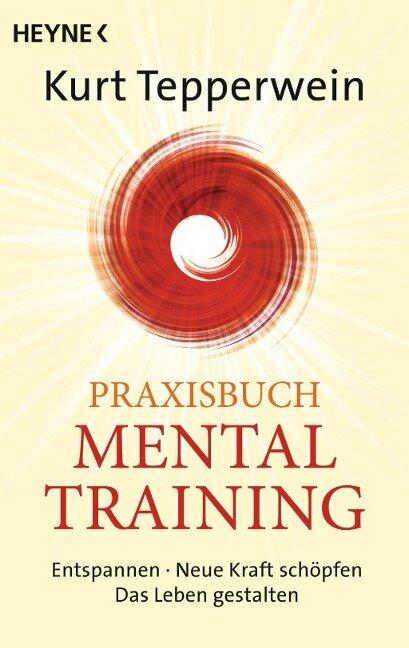 Praxisbuch Mental-Training - Kurt Tepperwein
