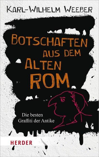 Botschaften aus dem Alten Rom - Karl-Wilhelm Weeber