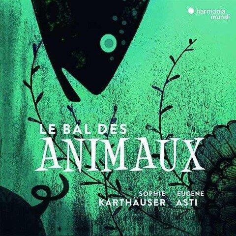 Le Bal des animaux - Édouard Lalo, Maurice Ravel, Francis Poulenc, Gioachino Rossini, Gabriel Faure