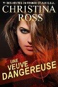 Une Veuve Dangereuse - Christina Ross