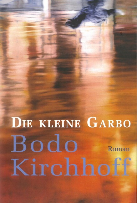 Die kleine Garbo - Bodo Kirchhoff
