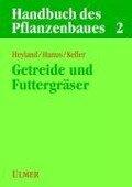 Handbuch des Pflanzenbaues 2. Getreidearten und Futtergräser -