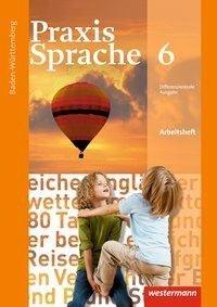 Praxis Sprache 6. Arbeitsheft. Baden-Württemberg -
