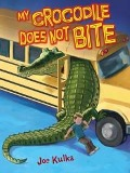 My Crocodile Does Not Bite - Joe Kulka