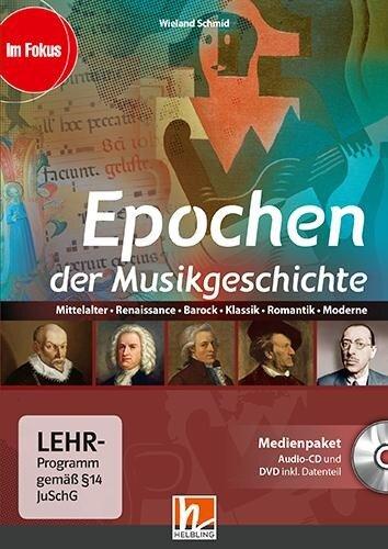 Epochen der Musikgeschichte, Medienpaket (CD+DVD) - Wieland Schmid