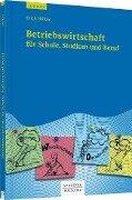 Betriebswirtschaft für Schule, Studium und Beruf - Erich Hölter