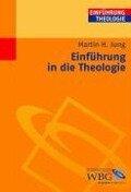 Einführung in die Theologie - Martin H. Jung