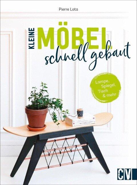 Kleine Möbel schnell gebaut - Pierre Lota