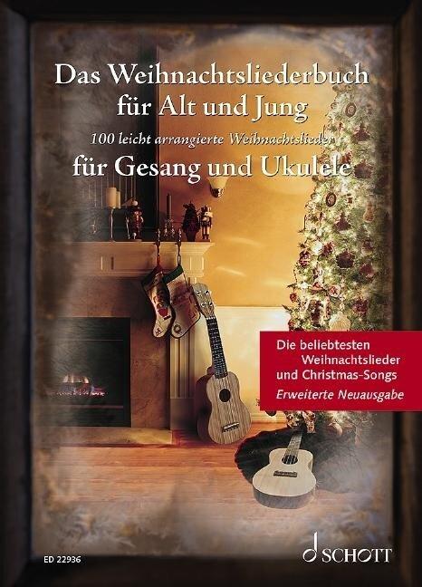 Das Weihnachtsliederbuch für Alt und Jung -