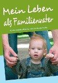 Mein Leben als Familienvater - Hans-Peter Trimborn