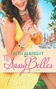 The Sassy Belles (A Sassy Belles Novel, Book 1) - Beth Albright