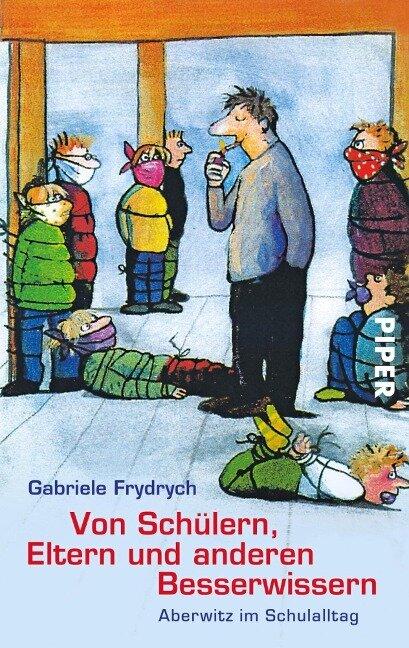 Von Schülern, Eltern und anderen Besserwissern - Gabriele Frydrych