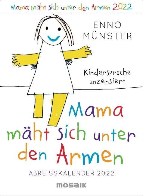 Mama mäht sich unter den Armen - Kindersprüche unzensiert. Abreißkalender 2022 - Enno Münster