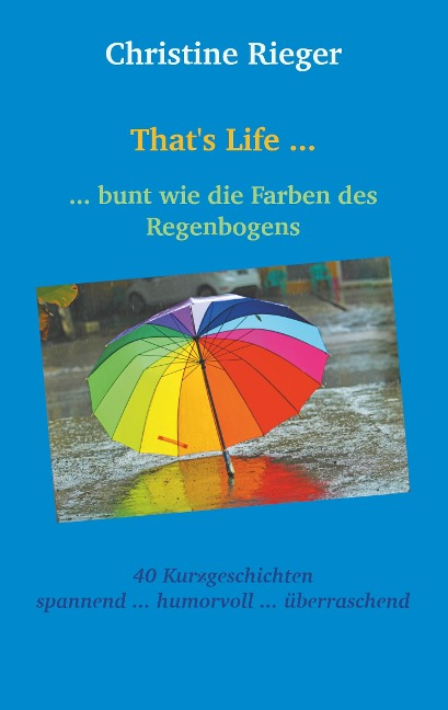 That's Life ... - Christine Rieger