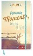 Sammle Momente, keine Dinge 2019 -