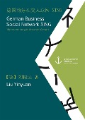 German Business Social Network XING: Shortcut for doing business with Germans (published in Mandarin) - Yinyuan Liu