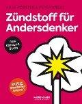 Zündstoff für Andersdenker - Anja Förster, Peter Kreuz