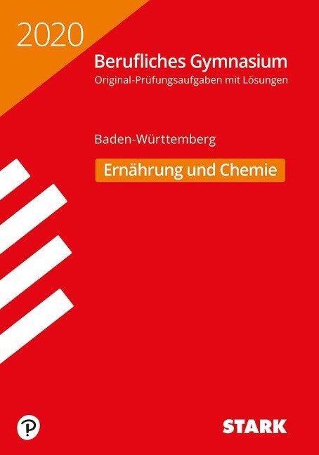 Abiturprüfung Berufliches Gymnasium 2020 - Ernährung und Chemie - BaWü - Baden-Württemberg -
