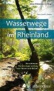 Wasserwege im Rheinland - Franz Josef E. Becker