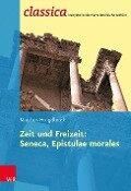 Zeit und Freizeit: Seneca, Epistulae morales - Matthias Hengelbrock