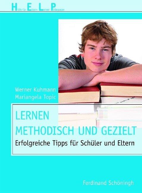 Richtiges Lernen will gelernt sein - Werner Kuhmann, Mariangela Topic
