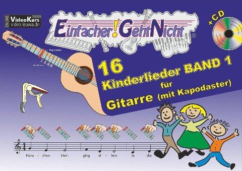 Einfacher!-Geht-Nicht: 16 Kinderlieder BAND 1 - für Gitarre (mit Kapodaster) mit CD - Anton Oberlin, Martin Leuchtner, Bruno Waizmann
