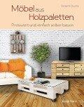 Möbel aus Holzpaletten - Benjamin Busche