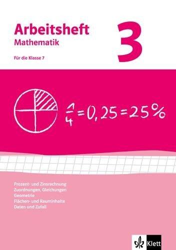Arbeitshefte Mathematik 3. Neubearbeitung. Arbeitsheft plus Lösungsheft. Prozent- Zinsrechnung, Zuordnungen, Gleichungen, Geometrie, Flächen-, Rauminhalt -